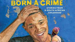 """Trevor Noah """"Born A Crime"""""""