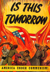"""This poster is emphasizing the fact that our homeland would transcend into a realistic """"hell"""" if we let communism spread to the U.S."""