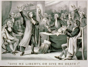 In 1775 in Virginia Patriot Patrick Henry declared