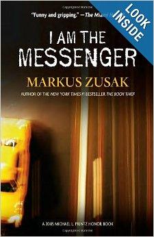 I AM THE MESSENGER By: Markus Zusak