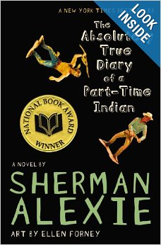 The Absolutely True Diary of a Part Time Indian By:Sherman Alexie